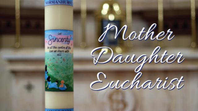 Mother Daughter Eucharist