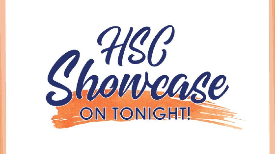 HSC Showcase 2019 – on tonight!
